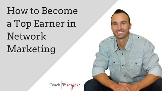 how-to-become-a-top-earner-in-network-marketing