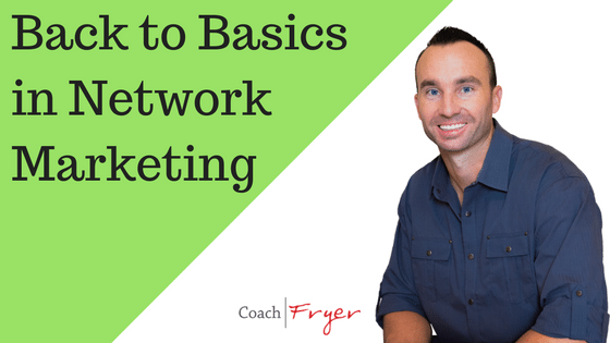 Back To Basics In Network Marketing