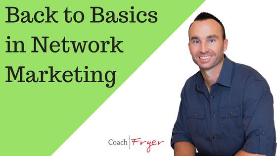 Back To Basics In Network Marketing