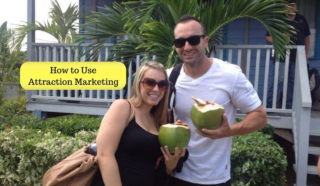 Attraction Marketing and How to Use it!