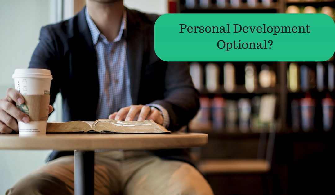 Personal Development Should Be Optional? Think Again